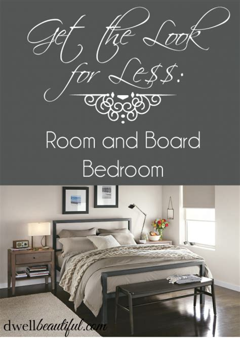 room and board bedroom get the look for less room and board bedroom dwell