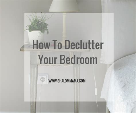 how to declutter your bedroom top 10 image of how to declutter your bedroom patricia