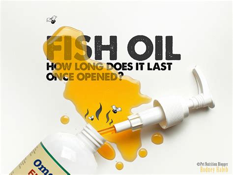 does fish oil make you go to the bathroom so how long does fish oil last once you open it planet paws