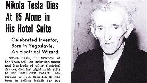 How Nikola Tesla Died The Lonely And Fantastic Reincarnation Of Nikola