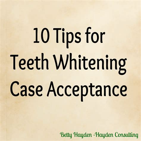 10 Tips To Help Make 10 Tips For Teeth Whitening Acceptance Success Hayden