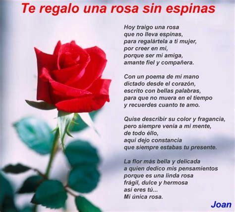 te regalo una rosa la mas hermosa la mas bella de todas te regalo una rosa sin espinas poemas de amor