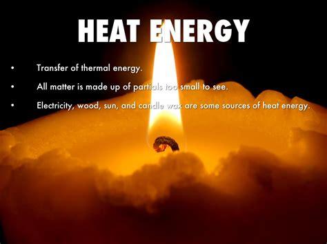 heat a heat energy