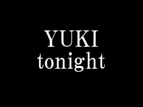 yuki tonight yuki tonight 映画 グラスホッパー 主題歌 youtube