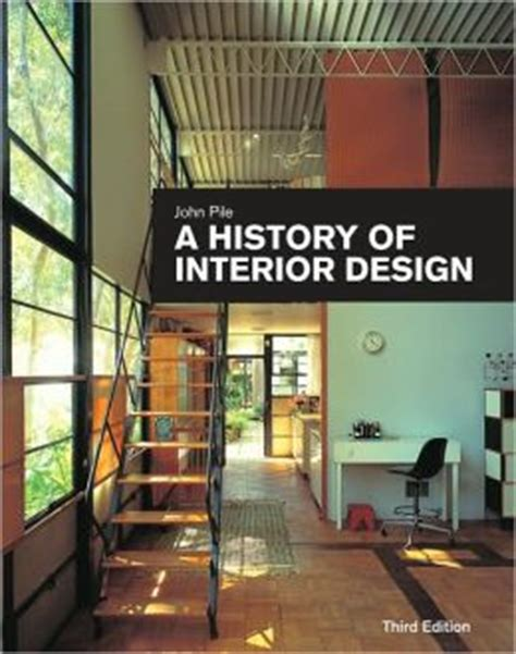 a history of interior design a history of interior design edition 3 by pile 9780470228883 hardcover barnes noble