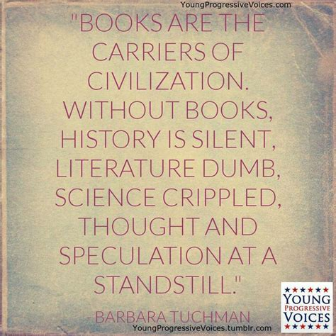 civilization is not yet civilized books books are the carriers of civilization boo by
