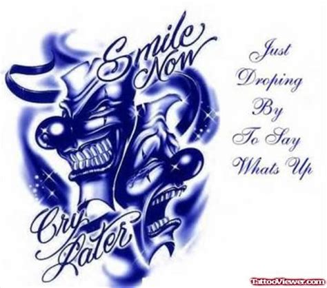 laugh now cry later tattoo design smile now cry later gangster design viewer