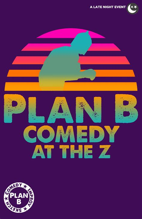 film comedy and the american dream plan b comedy at the z zeiders american dream theater