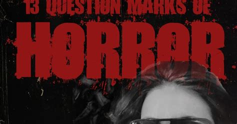horror film question mark 13 question marks of horror 13 question marks of horror