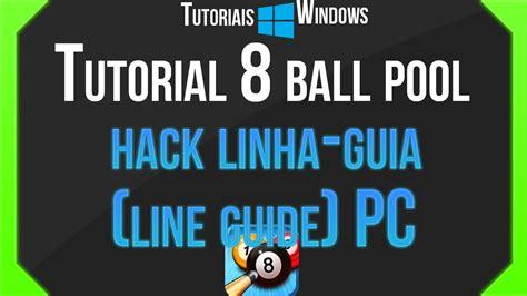 tutorial hack line get rich tutorial 8 ball pool hack pc linha guia line guide pt br