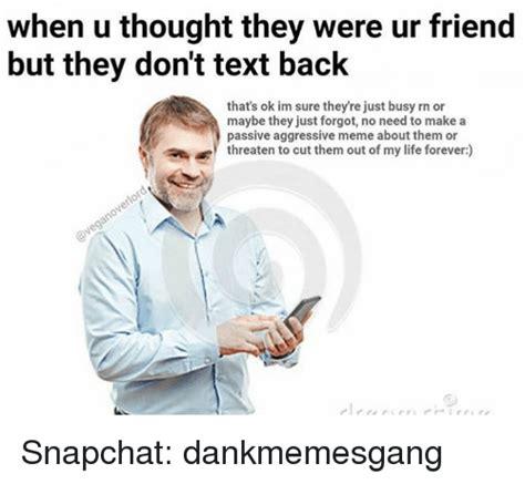 memes  dont text  dont text  memes
