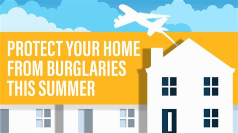 how to protect your home from burglaries this summer