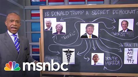 donald trump democrat donald trump a secret democrat msnbc youtube