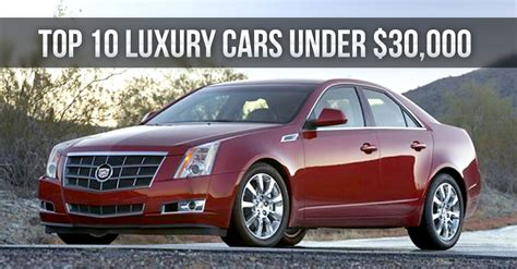 Best New Car 30000 by Top 10 Luxury Cars 30 000