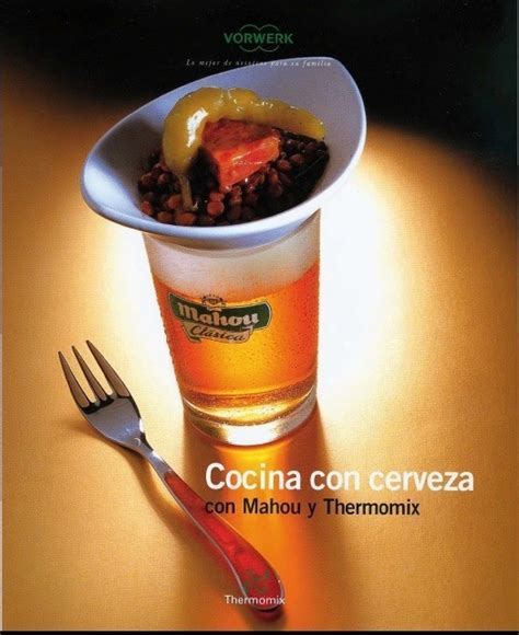 cocina con cerveza cocina con cerveza con mahou y thermomix