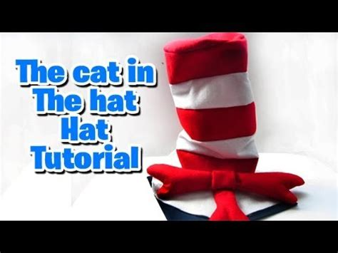 pattern for cat in the hat costume hat tutorial the cat in the hat themed party youtube