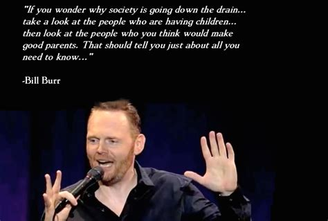 8 Comedians I Think Are Hilarious by Bill Burr Quotes Comedy Quotes Bill Burr