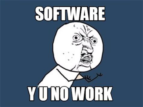 Meme Y U No Generator - meme creator software y u no work meme generator at