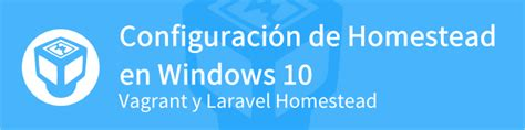 tutorial laravel homestead configuraci 243 n de homestead en windows 10 styde net