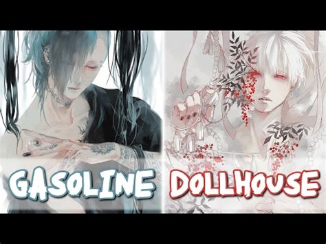 gasoline and dollhouse nightcore gasoline dollhouse version switching