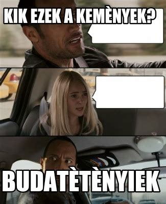 Kik Meme Maker - meme creator kik ezek a kem 232 nyek budat 232 t 232 nyiek meme