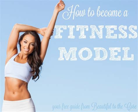 How To Become A Fitness Model how to become a fitness model beautiful to the