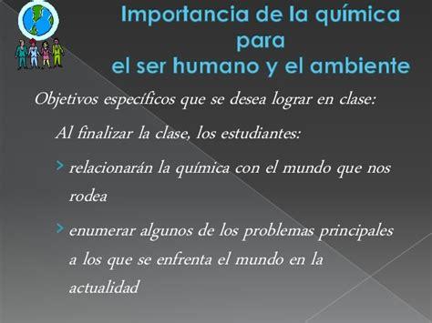 la historia y el ser humano importancia de la qu 237 mica para el ser humano y su relaci 243 n