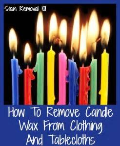 How To Remove Candle Wax From Upholstery by How To Remove Candle Wax From Clothing Tablecloths
