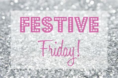 festive friday pictures   images  facebook tumblr pinterest  twitter