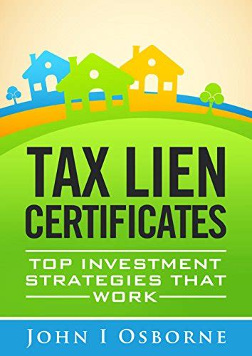tax liens certificates top investment strategies that