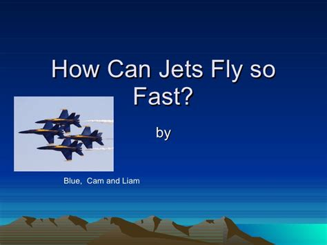 how can jets fly so fast blue2