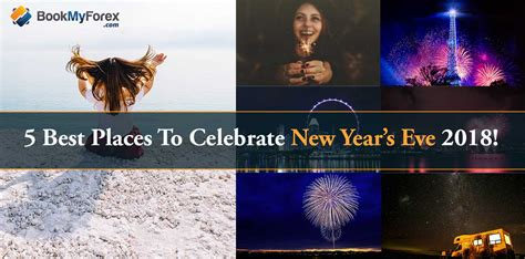where to spend new years 5 best places to celebrate new year s of 2018