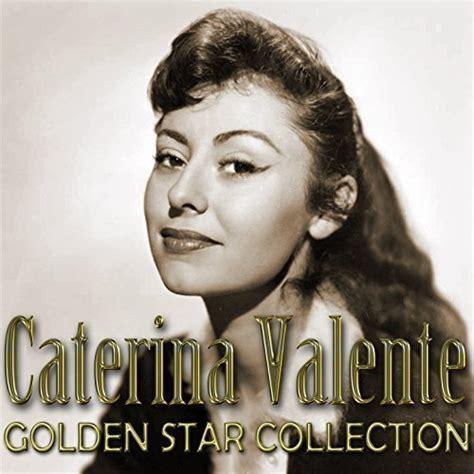 caterina valente musik caterina valente caterina valente golden star collection