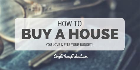 how to buy a house if you have low income how to and how not to buy a house with jon white couple money podcast