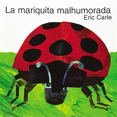 eric carle spanish buy quot la mariquita malhumorada quot spanish edition paperback by eric carle from bed bath beyond