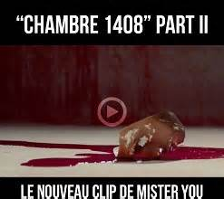 chambre 1408 mister you clip mister you chambre 1408 part 2