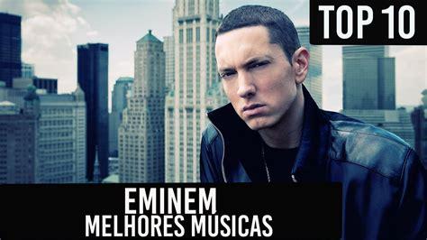 best 10 eminem songs top 10 melhores m 250 sicas eminem best songs eminem hd
