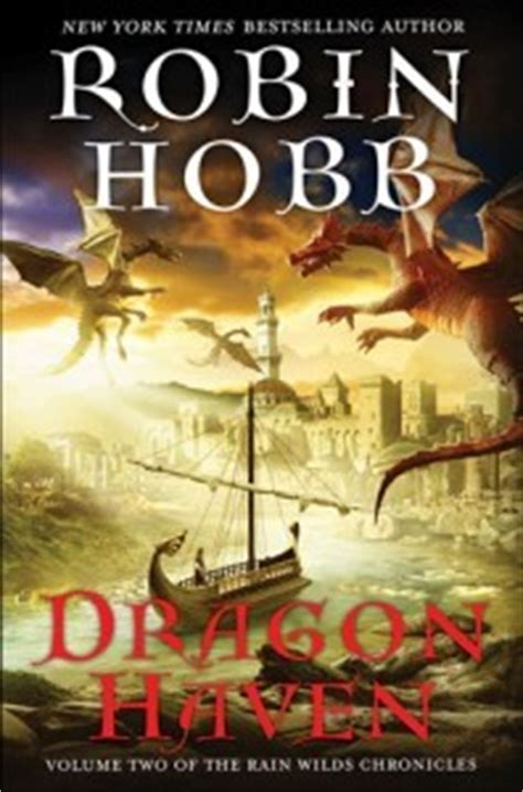 dragon haven the rain dragon haven rain wild chronicles 2 by robin hobb