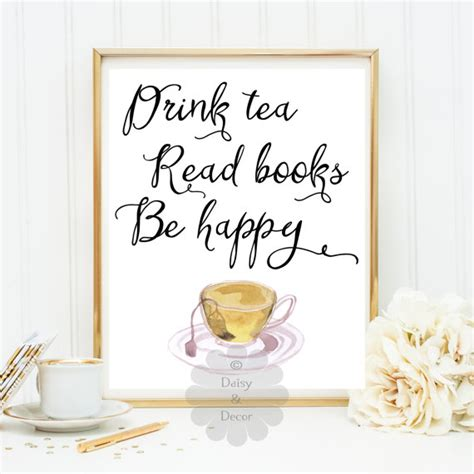 and the my drink books drink tea read books be happy printable quote kitchen tea