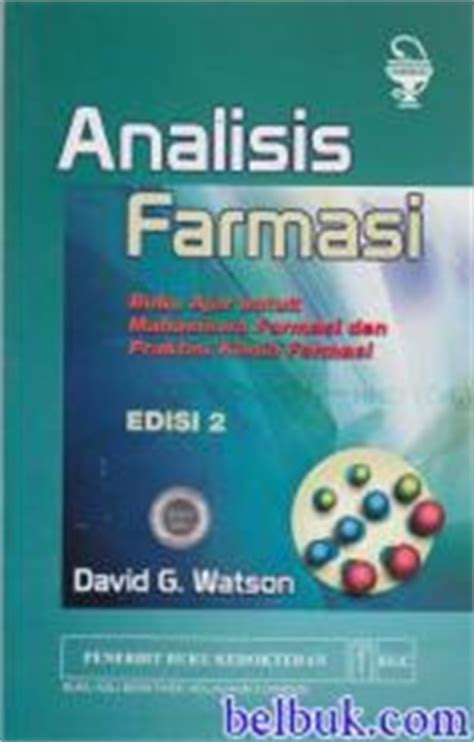 Farmasi Fisik Edisi 3 Buku Ke 1 analisis farmasi buku ajar untuk mahasiswa farmasi dan