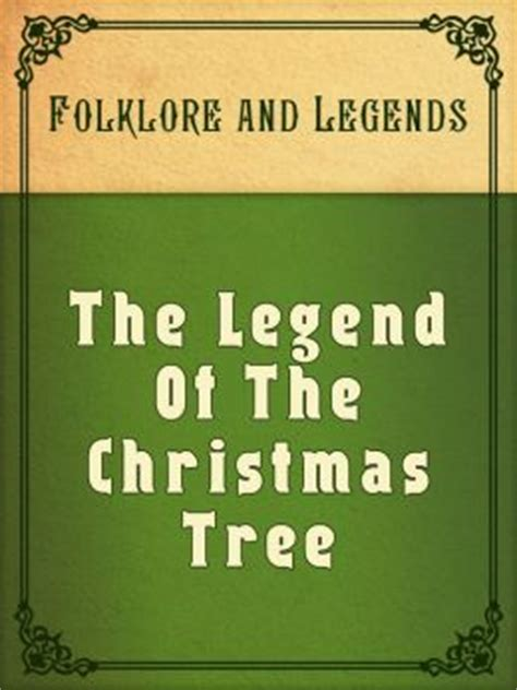 the legend of the christmas tree by folklore and legends