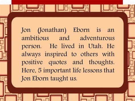 5 Important Lessons To Think About by 5 Important Lessons Jonathan Eborn Taught Us