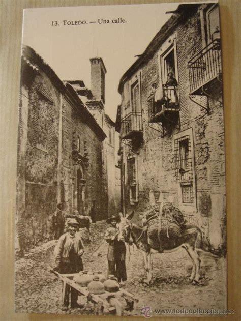 fotos antiguas toledo antigua postal una calle toledo sin uso comprar