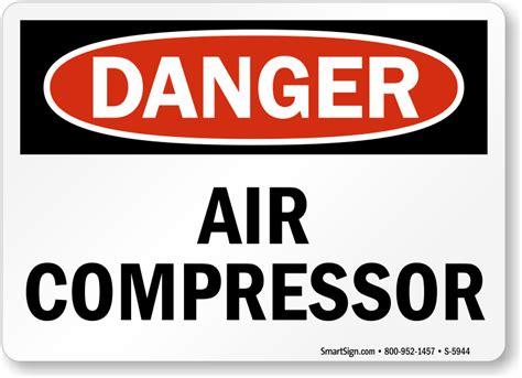 air compressor osha danger sign premium quality sku s 5944 mysafetysign