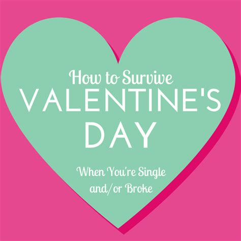 valentines single how to survive s day when you re single and or