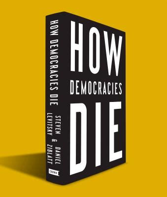 how democracies die hardcover porter square books