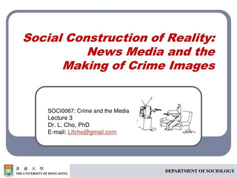 Reality Of Social Construction ppt social construction of reality news media and the