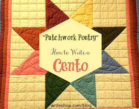 Patchwork Poem - how to write a cento poem patchwork poetry patchwork