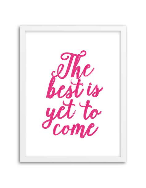 printable art free printable the best is yet to come wall art