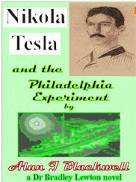 nikola tesla biography goodreads nikola tesla and the philadelphia experiment by blackwell